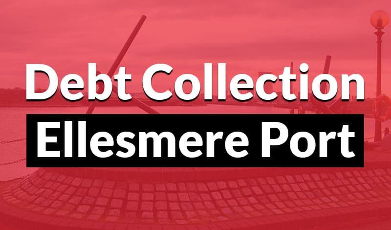 Debt Collection Ellesmere Port