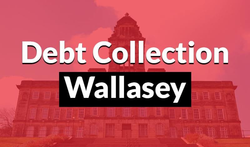 Debt Collection Wallasey