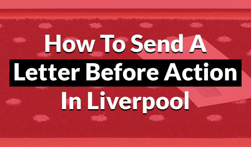 how to send a letter before action in liverpool